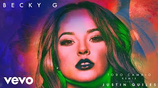 Becky G - Todo Cambio (Remix) (Official Audio) ft. Justin Quiles
