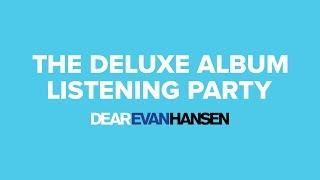 Deluxe Album Listening Party Dear Evan Hansen