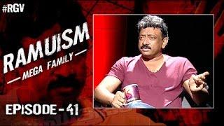 RGV Talks About Mega Family | Episode 41 | Ramuism