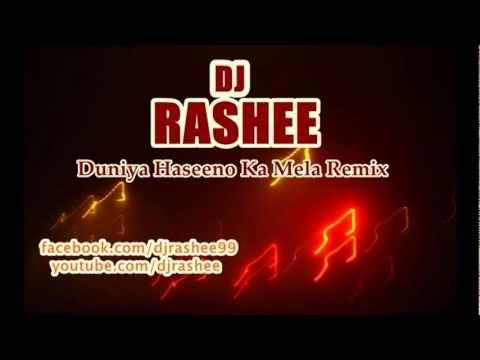 DJ Rashee - Duniya Haseeno Ka mela remix