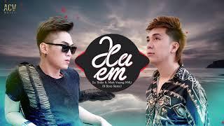 Xa Em (NBoro Remix) - Du Thiên ft. Minh Vương M4U | Bản Remix Cực Căng