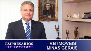RB IMÓVEIS, MINAS GERAIS, EMPRESÁRIOS DE SUCESSO