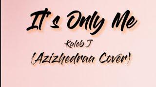Download lagu It's Only Me - Kaleb J - Lirik /Lyrics Lagu (Azizhedraa Cover) #kalebj #itsonlyme