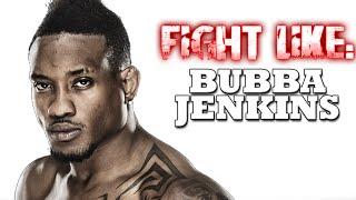 How to Fight Like Bubba Jenkins: 3 Signature MMA Moves