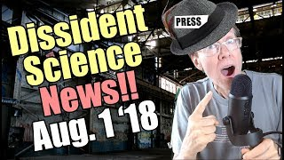 Dissident Science News for August 1, 2018