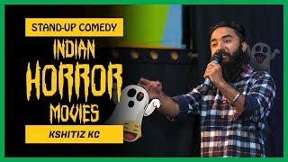Indian Horror Movies | Stand-up Comedy by Kshitiz Kc