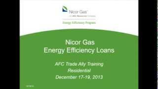 Nicor Gas Energy Efficiency Loan Program Contractor Training; December, 2013