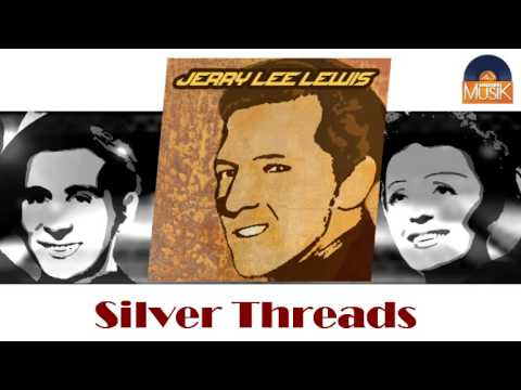 Jerry Lee Lewis - Silver Threads (Amongst The Gold)