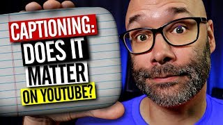 Closed Captions For YouTube - Will You Get More Views?
