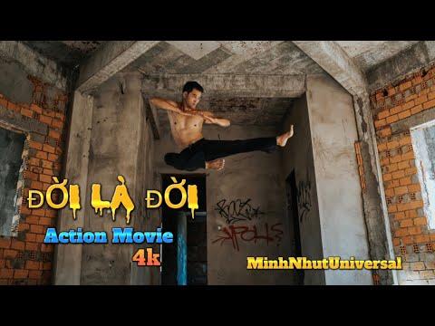 ĐỜI LÀ ĐỜI ( Life Is Life ) - Phim hành động võ thuật mới nhất 2018 | Minh Nhựt, Mỹ Hạnh ( Full 4K) | minh nhựt
