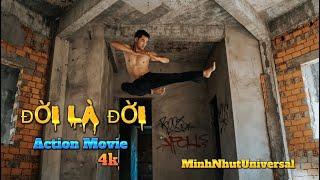 #ĐỜI_LÀ_ĐỜI (Life Is Life) Phim Võ Thuật Việt Nam  #ACTION_MOVIE ( Full 4K)VÕ THUẬT ĐỈNH  #MINH_NHUT