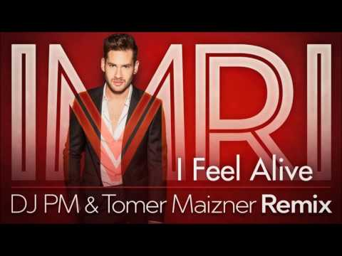 IMRI - I FEEL ALIVE - Official Remix by dj PM & Tomer Maizner
