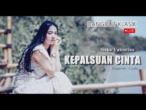 Download KEPALSUAN CINTA-  SISKA VALENTINA NEW 2019 Mp4 baru