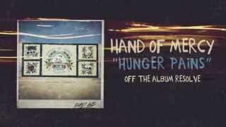 Hand Of Mercy - Hunger Pains
