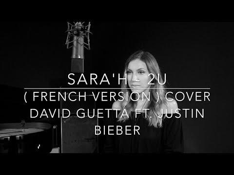2U ( FRENCH VERSION ) DAVID GUETTA FT. JUSTIN BIEBER ( SARA'H COVER )