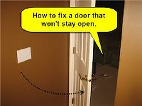 How To Fix A Door That Won T Stay Open Youtube
