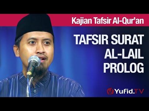 Tafsir Al Quran Surat Al-lail #1: Prolog - Ustadz Abdullah Zaen, MA