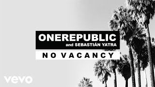 OneRepublic Sebasti n Yatra No Vacancy Audio