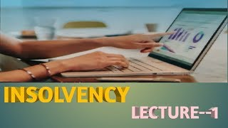 INSOLVENCY ACCOUNTING (LECTURERS -1)