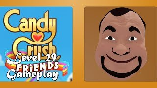Candy Crush Friends Saga by King.com Level 29 finished no buster Gameplay #29