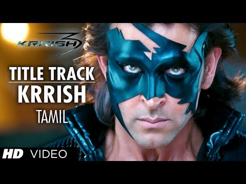 Krrish Krrish Title Video Song - (krrish 3 Tamil) - Hrithik Roshan, Priyanka Chopra, Kangana Ranaut video