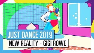 NEW REALITY - GIGI ROWE | JUST DANCE 2019 [OFFICIAL]