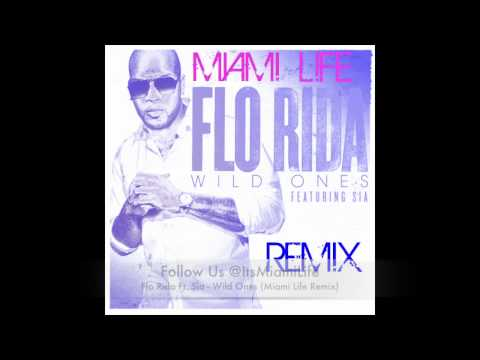 Flo Rida Ft. Sia - Wild Ones (Miami Life Remix)