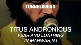 Watch Titus Andronicus Fear And Loathing In Mahwah Nj video