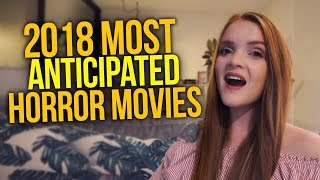 Most Anticipated Horror Films of 2018
