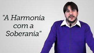 """A Harmonia com a Soberania"" - Herley Rocha"