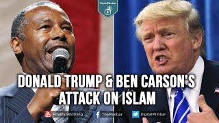 Donald Trump & Ben Carson's Attack on Islam