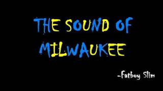 Fatboy Slim - Sound Of Milwaukee
