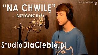 Na chwilę - Grzegorz Hyży & Tabb (cover by Jakub Graca)