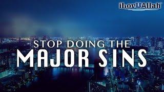 Stop Doing The Major Sins   Nouman Ali Khan