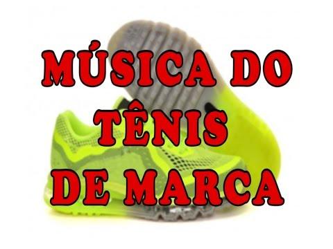 MÚSICA DO TÊNIS DE MARCA