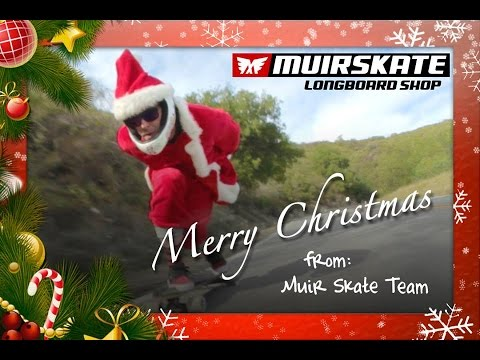 Merry Christmas! | MuirSkate Longboard Shop