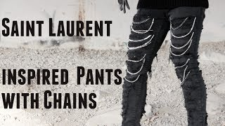 DIY Saint Laurent Inspired Distressed Pants with Chains
