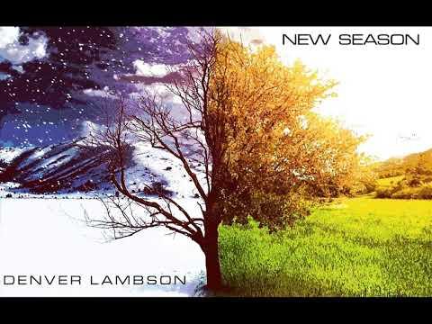 New Season - Denver Lambson