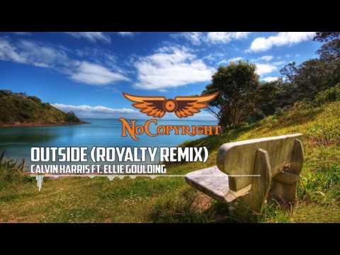 Copyright Free Music   Calvin Harris Ft  Ellie Goulding   Outside ROYALTY Remix