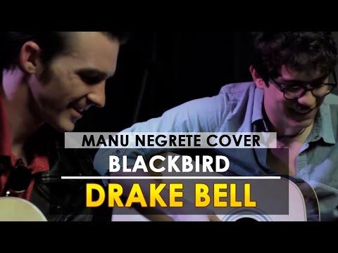 BLACKBIRD / COVER DRAKE BELL - MANU NEGRETE