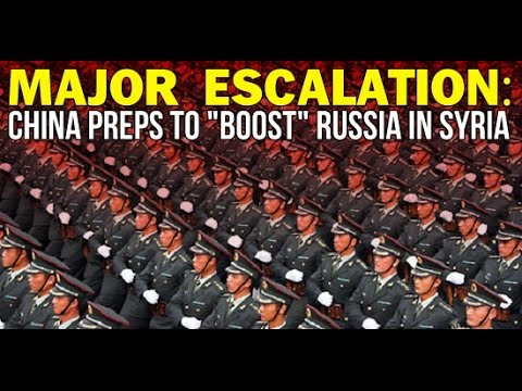 "MAJOR ESCALATION: CHINA PREPS TO ""BOOST"" RUSSIA IN SYRIA"