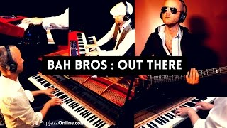 THE BAH BROTHERS  - OUT THERE