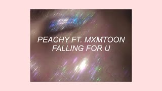 FALLING FOR U // PEACHY FT. MXMTOON (LYRICS)
