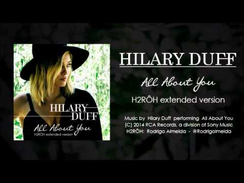 Hilary Duff - All About You (H2RÔH Extended Version)