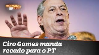 O papo foi reto: Ciro Gomes manda recado para o PT