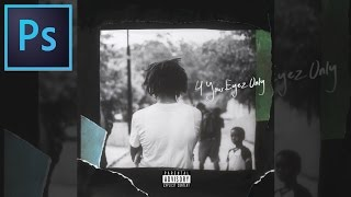 J Cole - 4 Your Eyez Only ALBUM Cover Art Recreation ( Adobe Photoshop CC 2017 Tutorial / How to)