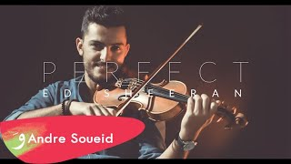 Download Lagu PERFECT - Ed Sheeran - Violin Cover by Andre Soueid Gratis STAFABAND