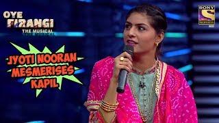 Download Jyoti Nooran Mesmerises Kapil   Oye  Firangi - The Musical Special 3Gp Mp4