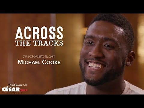 Across The Tracks :: French Academy of Cinema :: Michael Cooke Interview