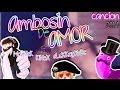 SoRa - AMBOSIN de amor cancion para  SrCheeto ft Keyblade  Mediyak y Kinox